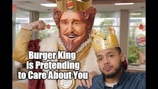 Burger King is Pretending to Care About You