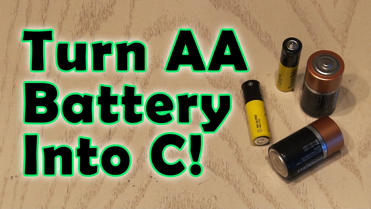 Turn An Aa Battery Into A C Battery Youtube - Batterie C