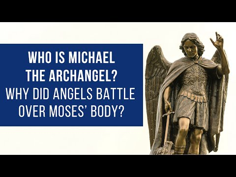 Are Jesus And Michael The Archangel The Same? Why Did Angels Battle Over Moses' Body?