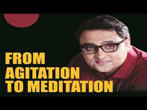 From Agitation to Meditation