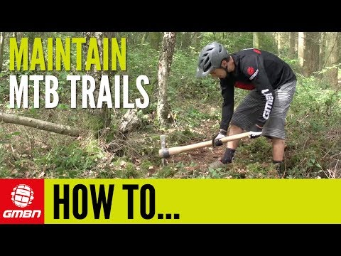 How To Maintain And Build Mountain Bike Trails