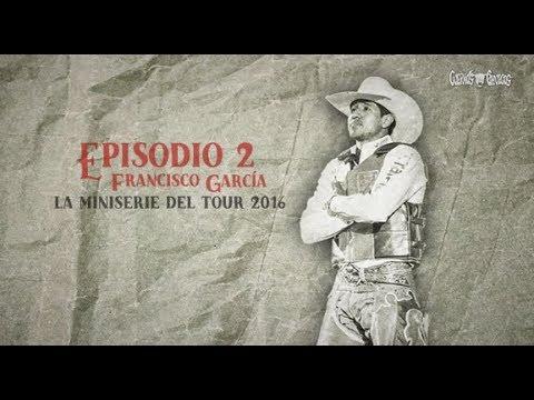Francisco Garcia Episodio 2 Cuernos Chuecos