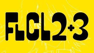 FLCL 2 and FLCL 3 Reveal Teaser Trailer ( FLCL2 )
