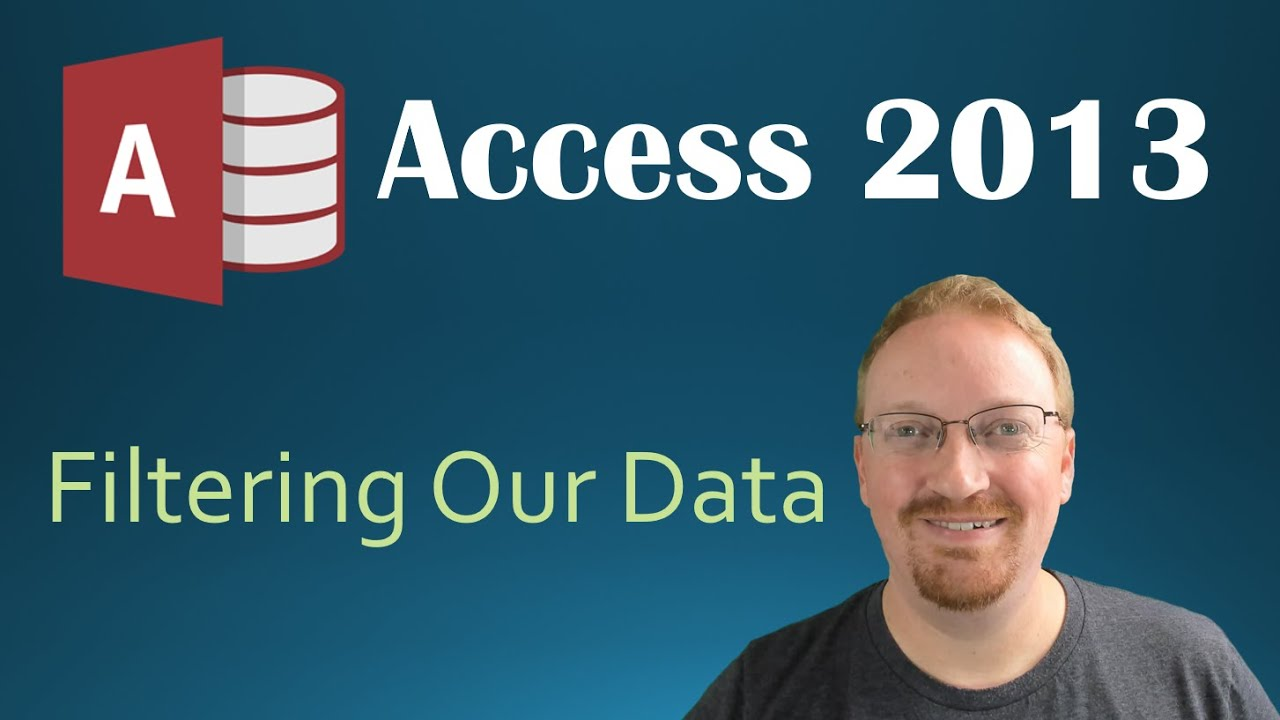 12. Filtering Our Data (Programming In Microsoft Access 2013)