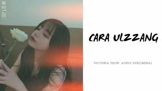 ☘ Cara Ulzzang —�Audio Subliminal