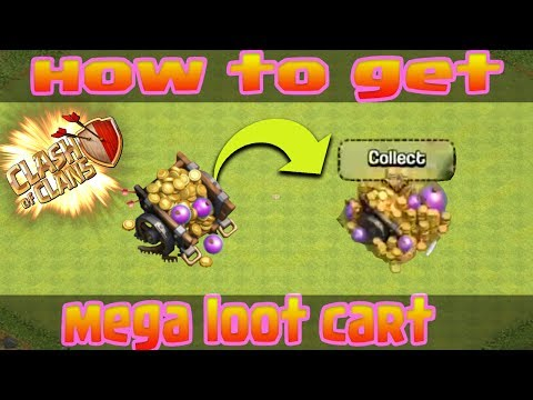 How To Get Mega Loot Cart In Clash of Clans ????