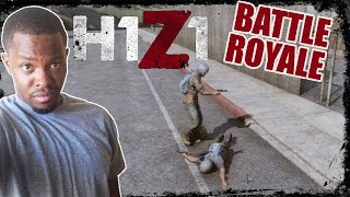 H1Z1 Battle Royale Gameplay - YOU THINK YOU