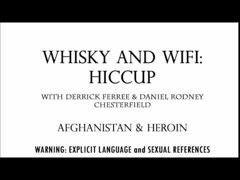 Whisky and Wifi Hiccup -  Afghanistan & Heroin