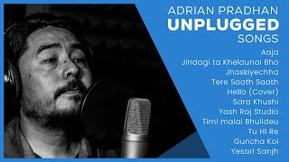 ADRIAN PRADHAN - 1 HOUR OF UNPLUGGED SONGS