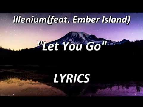 Illenium - Let You Go (feat. Ember Island) - LYRICS