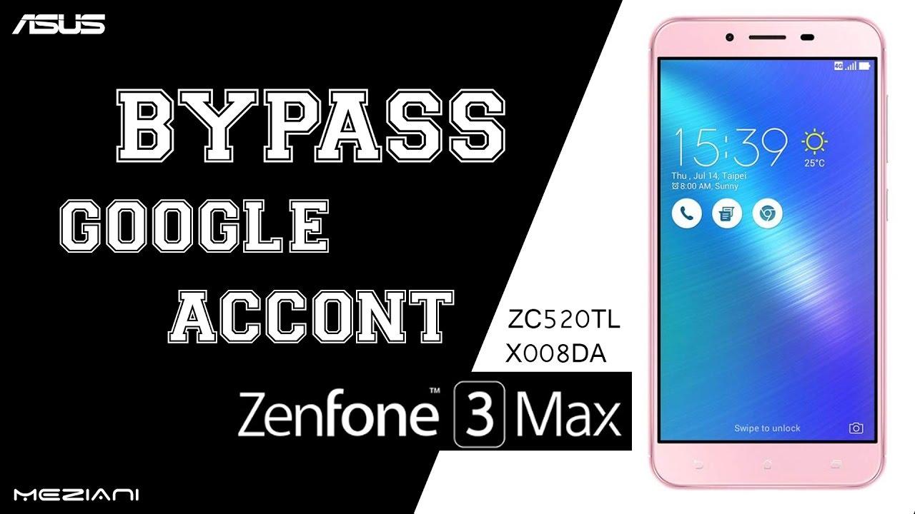 Bypass Google Account Asus Zenfone 3 Max Zc520tl X008da Remove Frp