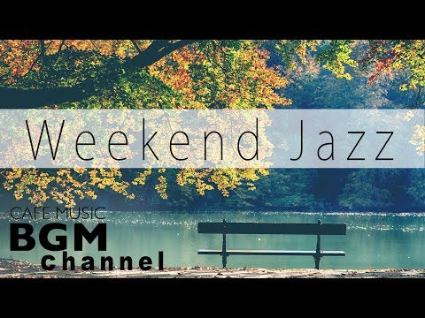 Lagu Video Weekend Jazz Music - Jazz Hiphop, Jazz Ballad, - Smooth Jazz - Have A Nice Weekend Terbaru