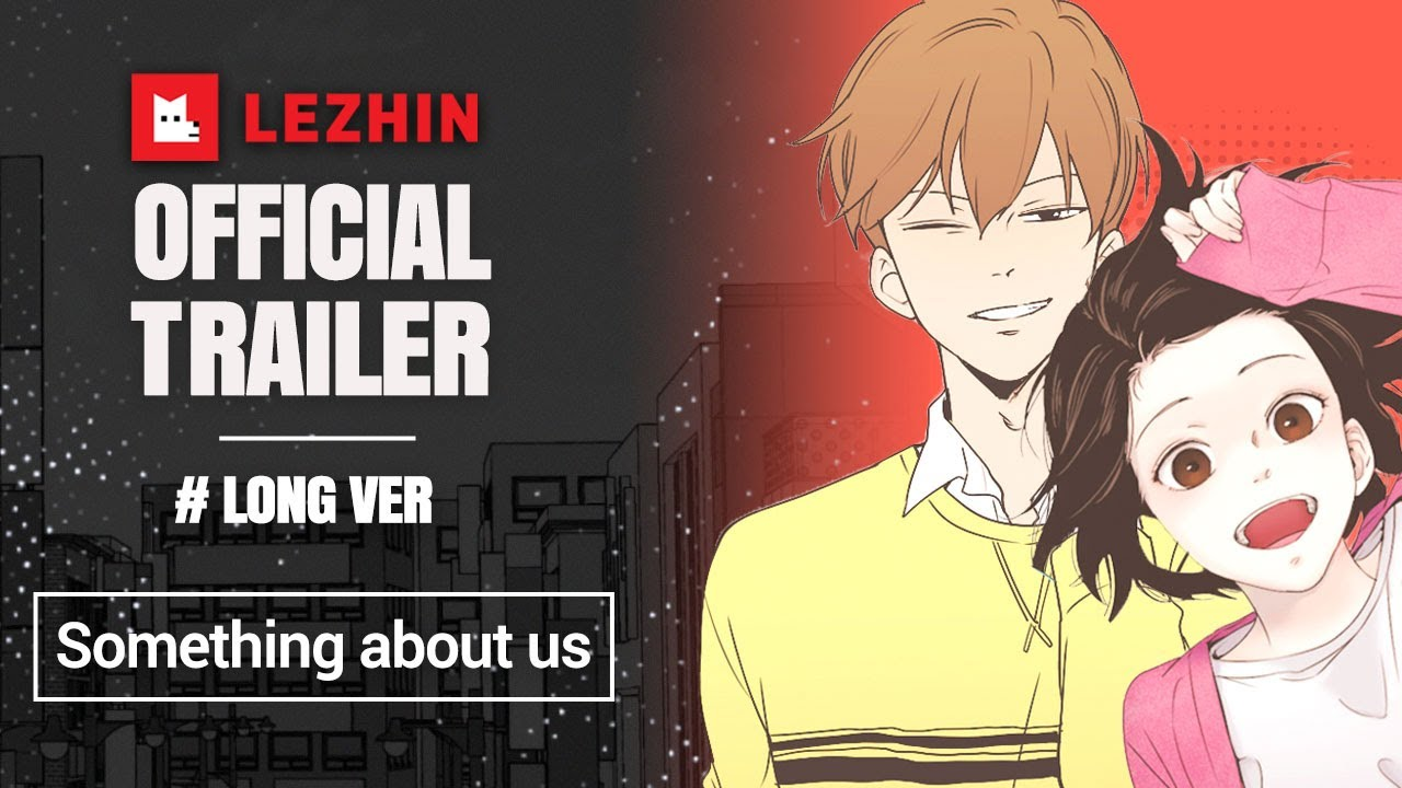 Official Trailer Something About Us Lezhin Comics Long Ver