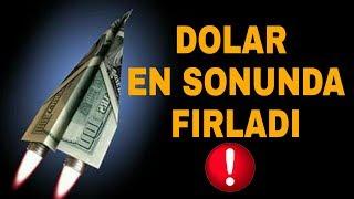 DOLAR EN SONUNDA FIRLADI !!!