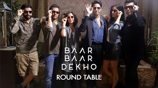 Baar Baar Dekho Round Table