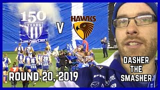 AFL 2019 Round 20 NORTH MELBOURNE v HAWTHORN (NMFC's 150th anniversary)