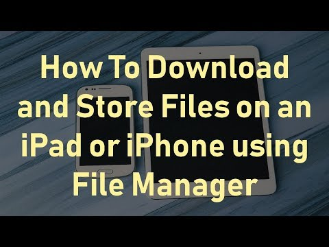 How To Download Files On IPad Or IPhone Using File Manager