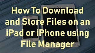 Download How To Download Files on iPad or iPhone using File Manager Mp3 and Videos