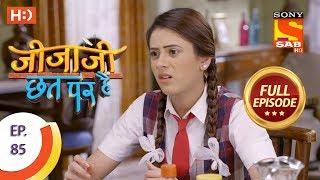 Jijaji Chhat Per Hai - Ep 85 - Full Episode - 7th May, 2018