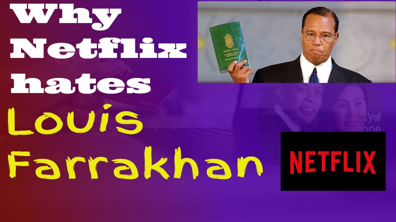 Netflix gives money to black people, but rejects Louis Farrakhan