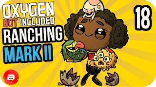 THERMALLY FREEZING #18 ▶Oxygen Not Included Ranching Upgrade Mark II◀ ONI Gameplay