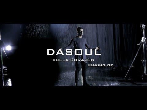 Dasoul «Vuela Corazón» (Making Of Videoclip)