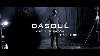 Dasoul 'Vuela Corazón' (Making Of Videoclip)