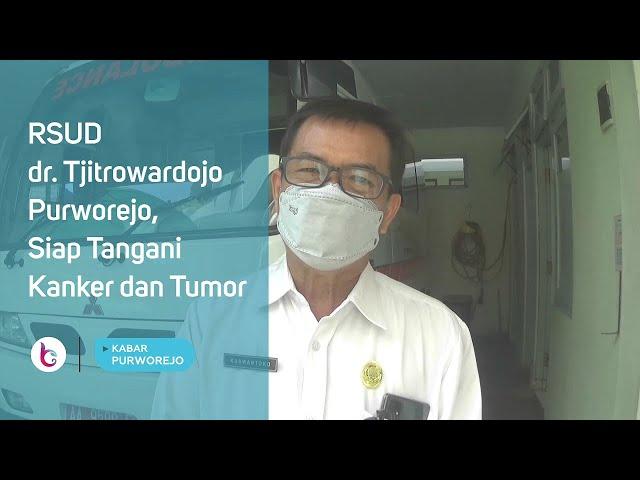RSUD dr  Tjitrowardojo Purworejo, Siap Tangani Kanker dan Tumor
