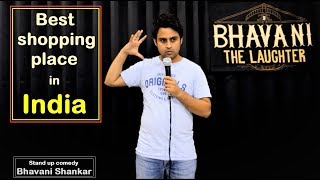 Best shopping place in India | New Stand up comedy by Bhavani Shankar | Bhavani The Laughter