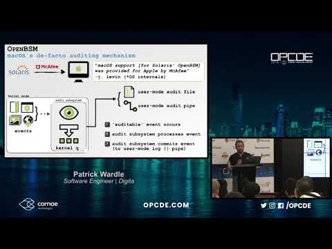 OPCDE 2018 Dubai - Getting Cozy with Auditing on MacOS - Patrick Wardle