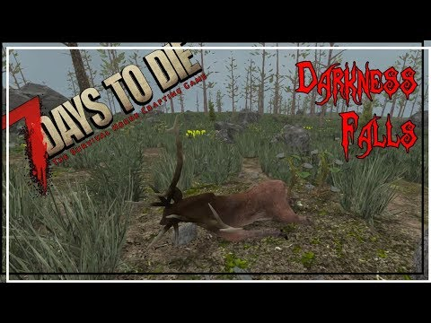 ★ 7 Days to Die Darkness Falls mod - Ep 5 - Big game hunter - alpha 16.4 let's play