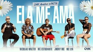 CMK Acústico #pista - Ela me ama - Nicolas Walter   Mc Estudante   Jhony Mc   MC Lya