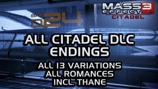 Mass Effect 3 Citadel DLC: All endings (all 13 variations, all romances incl. Thane)
