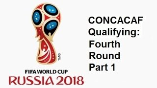 2018 FIFA World Cup: North American Qualifying Fourth Round - Part 1