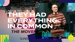 They Had Everything In Common -Acts 4:32 - Pastor Brad Kirby