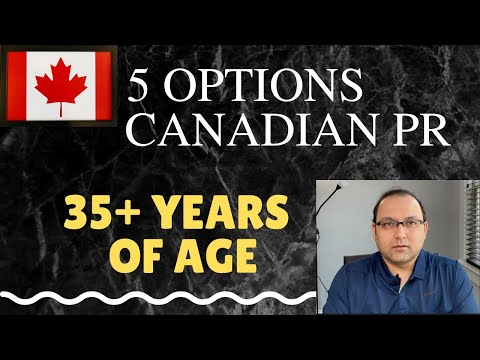5 Options for Canadian PR for 35+ AGE