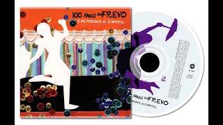 FREVO RASGADO - 100 ANOS DE FREVO (CD 02)