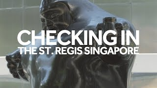 Destinasian - Checking in at The St. Regis Singapore
