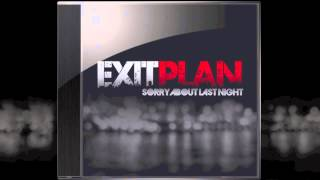 Exit Plan - Sorry About Last Night