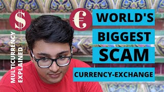 WORLD'S BIGGEST SCAM | FOREIGN-CURRENCY-EXCHANGE | BEST MONEY EXCHANGER | HOW TO EXCHANGE MONEY