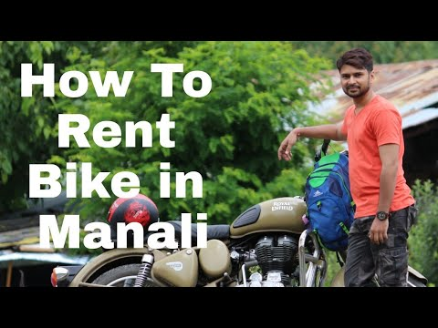HOW TO RENT NEW BULLET BIKE IN MANALI | HOW TO GET CHOICE OF BIKE IN MANALI TRIP