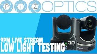 PTZOptics Low Light Testing - 9PM YouTube Live Stream