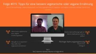 Folge #015: Tipps für eine bessere vegetarische oder vegane Ernährung