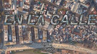 ADEENE-EN LA CALLE (AUDIO) YouTube Videos