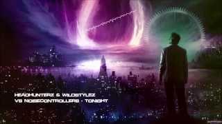 Headhunterz & Wildstylez Vs Noisecontrollers - Tonight [HQ Original]