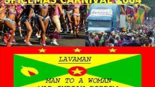 LAVAMAN - MAN TO A WOMAN - MAD INDIAN RIDDIM - GRENADA SOCA 2004