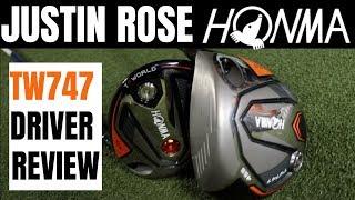 Justin Rose HONMA TW747 Driver Review