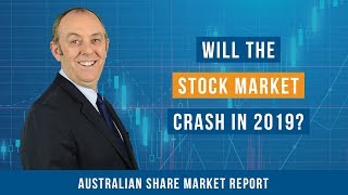 Will the Australian Stock Market Crash in 2019?