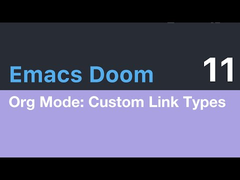 Emacs Doom E11: Org Mode - Custom Link Types - YouTube