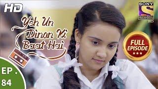 Yeh Un Dinon Ki Baat Hai -  Ep 84 - Full Episode - 29th December, 2017